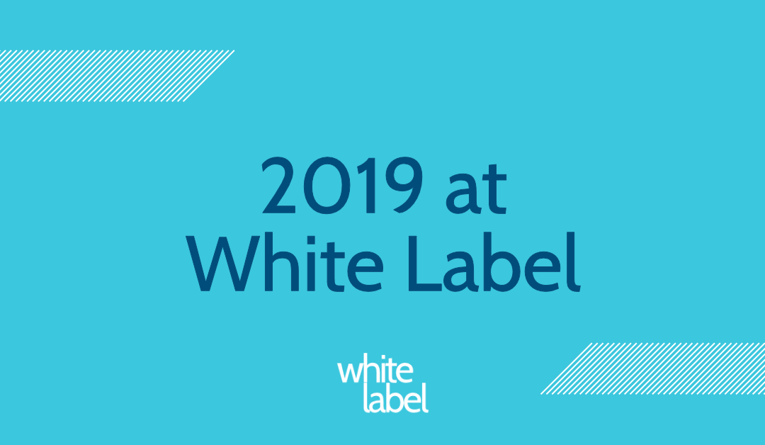 White Label's 2019 Roundup