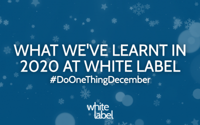 What we've learnt in 2020 at White Label