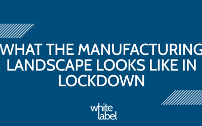 What the Manufacturing Landscape looks like in a lockdown