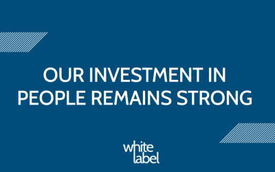 White Label's Investment in People Remains Strong
